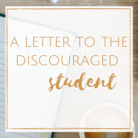 A Letter to the Discouraged Student